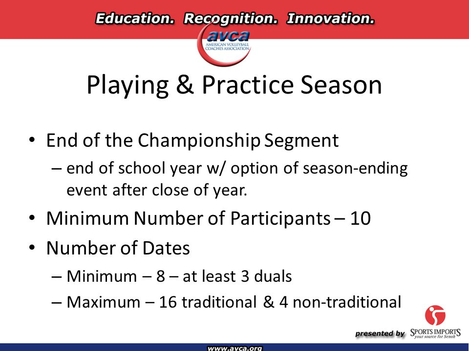 Playing & Practice Season End of the Championship Segment – end of school year w/ option of season-ending event after close of year.