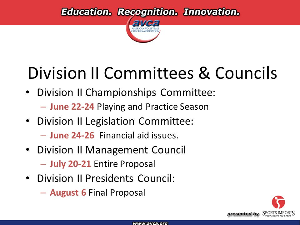 Division II Committees & Councils Division II Championships Committee: – June 22-24 Playing and Practice Season Division II Legislation Committee: – June 24-26 Financial aid issues.