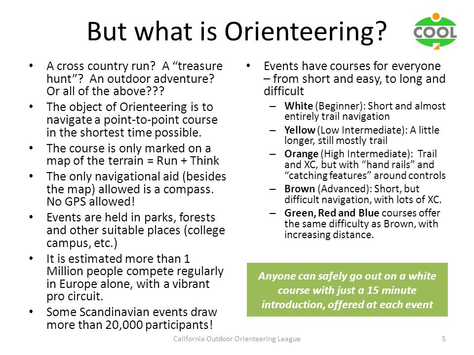 But what is Orienteering. A cross country run. A treasure hunt .