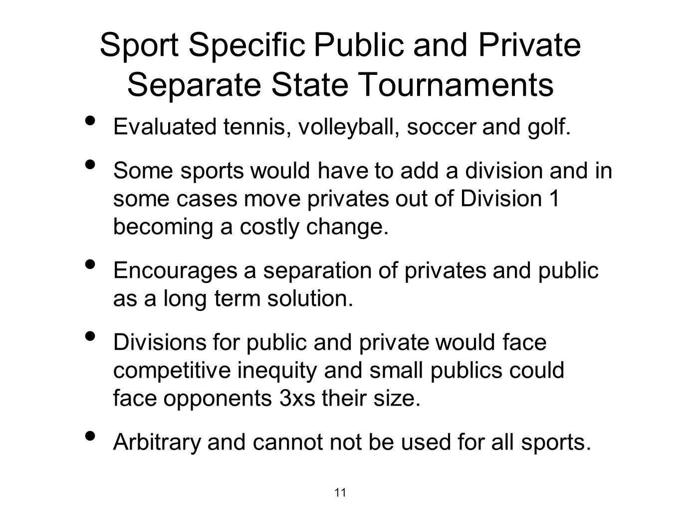 Sport Specific Public and Private Separate State Tournaments Evaluated tennis, volleyball, soccer and golf.