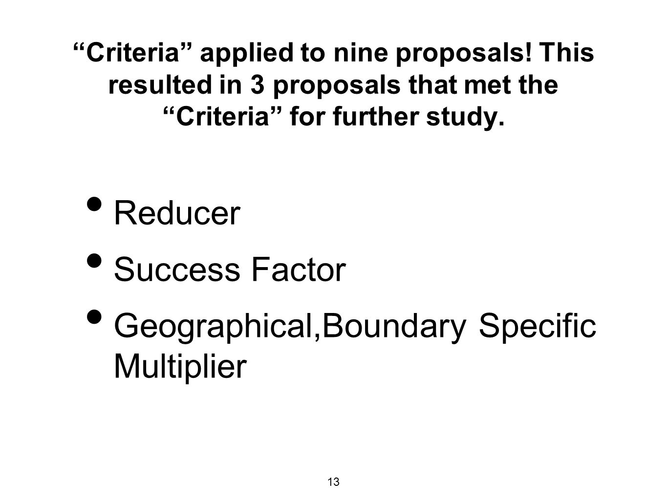 Criteria applied to nine proposals.
