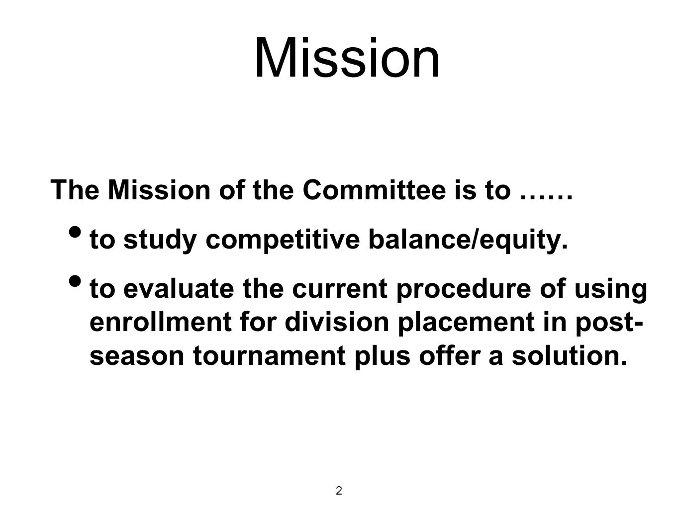 Mission The Mission of the Committee is to …… to study competitive balance/equity.