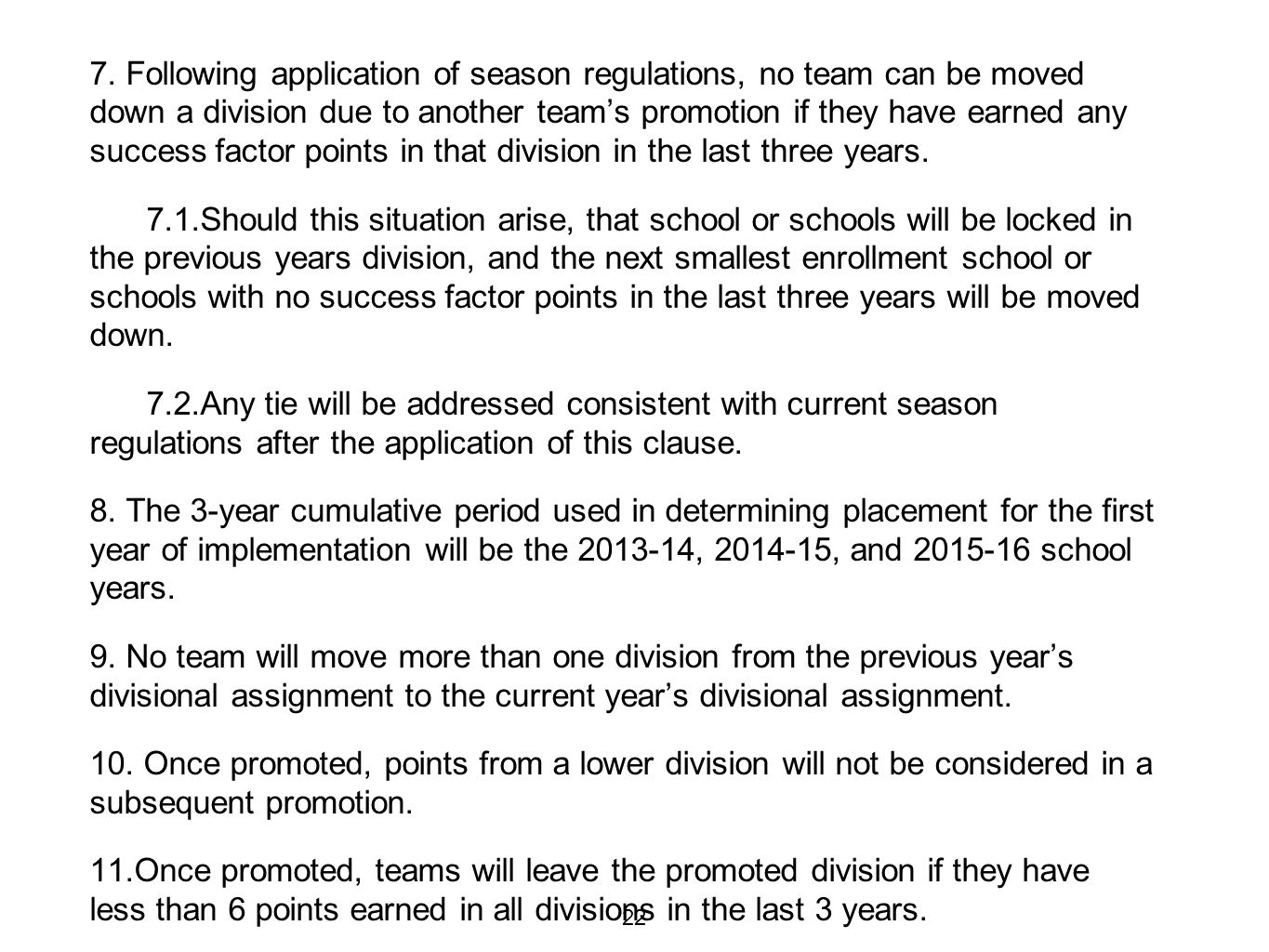 7. Following application of season regulations, no team can be moved down a division due to another team's promotion if they have earned any success f