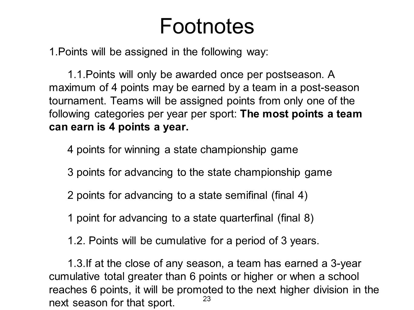 Footnotes 1.Points will be assigned in the following way: 1.1.Points will only be awarded once per postseason.