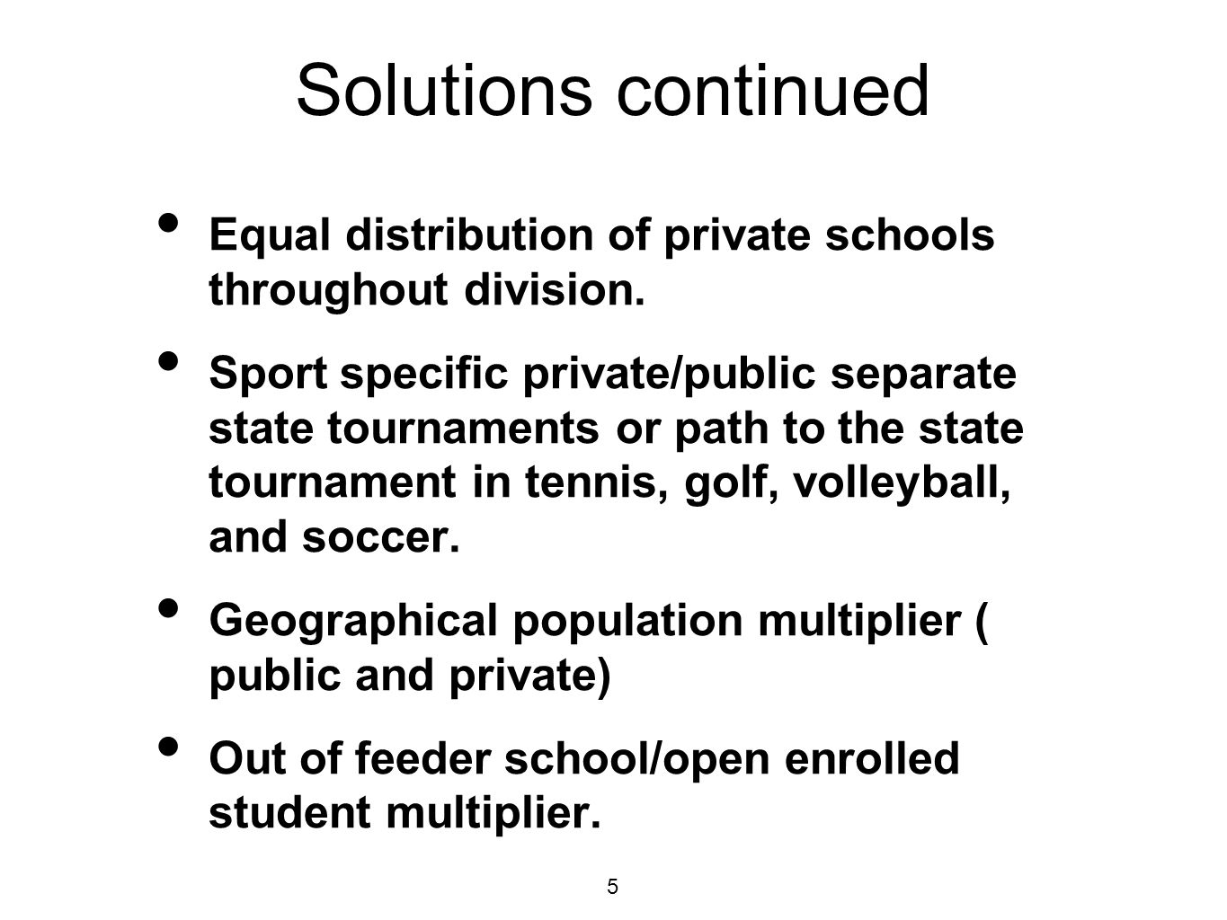 Criteria Used for Assessing Potential Solutions Sport Specific Sport Specific Addresses schools in rural/urban areas.