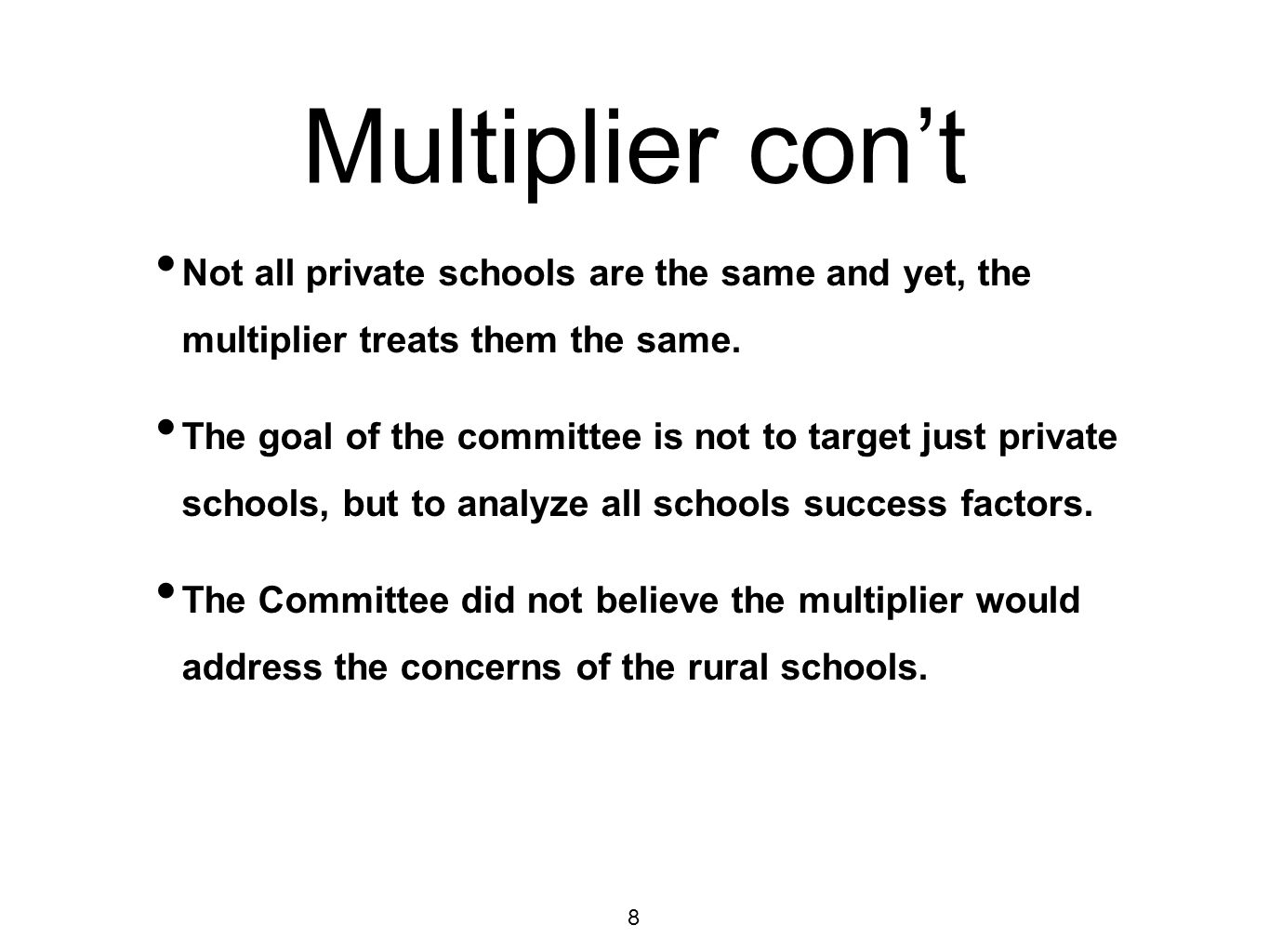 Multiplier con't Not all private schools are the same and yet, the multiplier treats them the same.