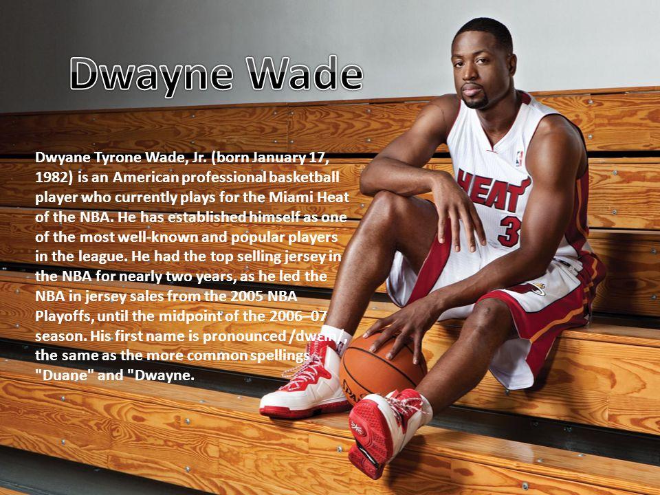 Dwyane Tyrone Wade, Jr.