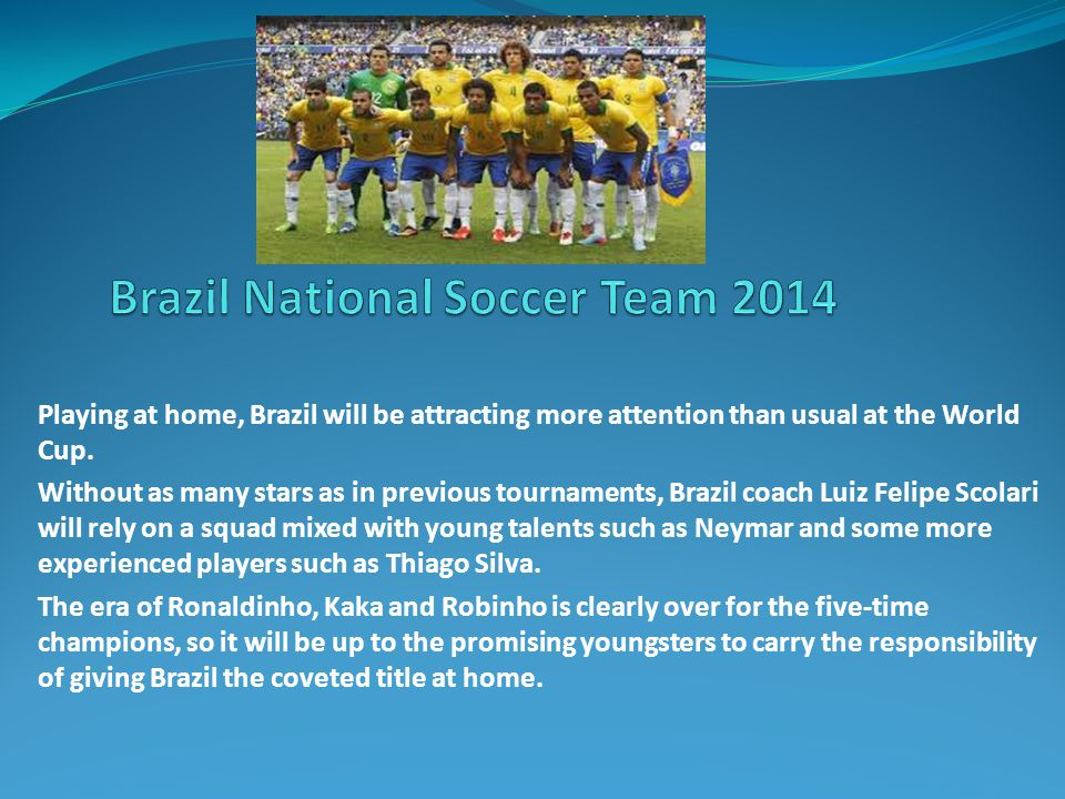 Playing at home, Brazil will be attracting more attention than usual at the World Cup.