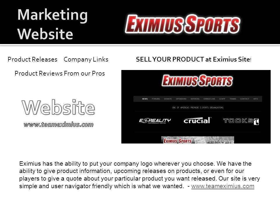 Eximius has the ability to put your company logo wherever you choose.