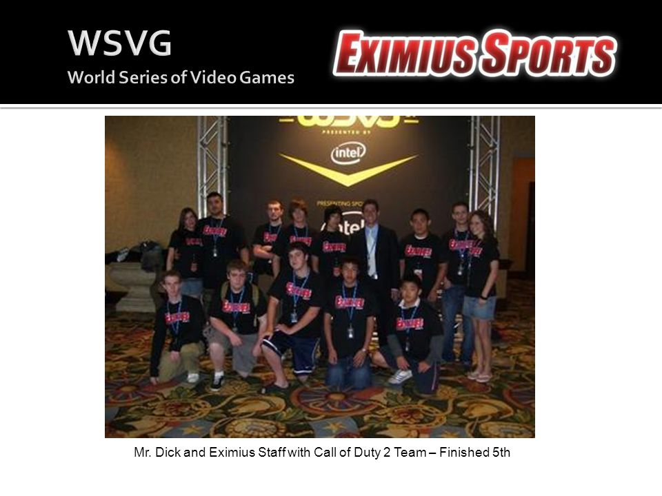 Mr. Dick and Eximius Staff with Call of Duty 2 Team – Finished 5th