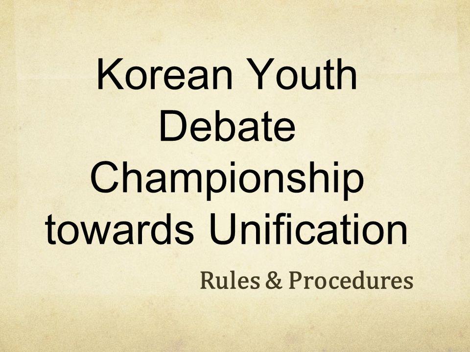 Korean Youth Debate Championship towards Unification Rules & Procedures