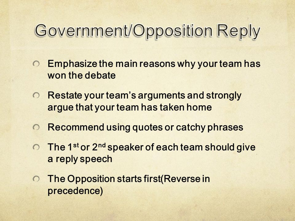 Emphasize the main reasons why your team has won the debate Restate your team's arguments and strongly argue that your team has taken home Recommend u