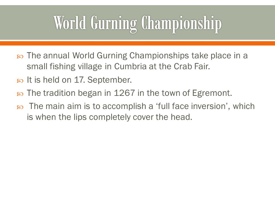  The annual World Gurning Championships take place in a small fishing village in Cumbria at the Crab Fair.