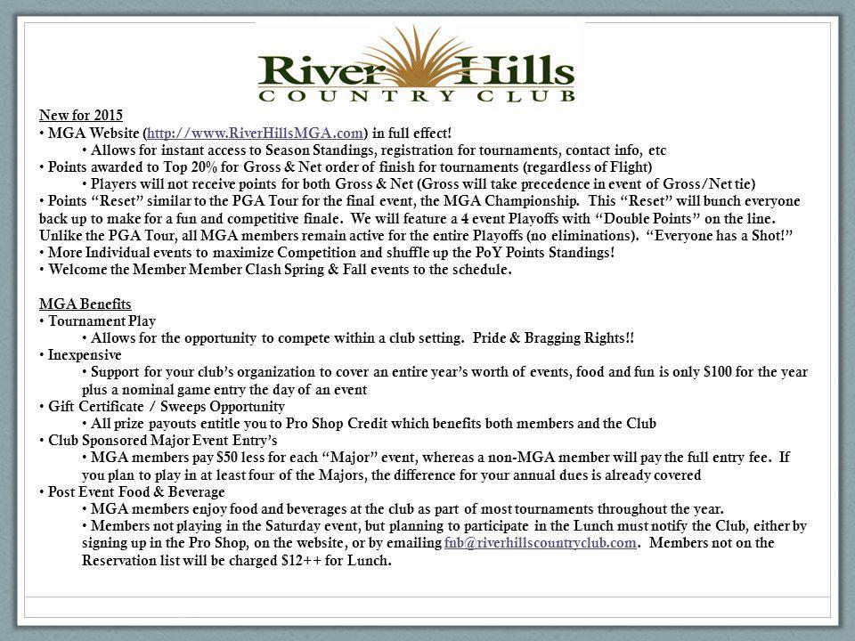 New for 2015 MGA Website (http://www.RiverHillsMGA.com) in full effect!http://www.RiverHillsMGA.com Allows for instant access to Season Standings, reg