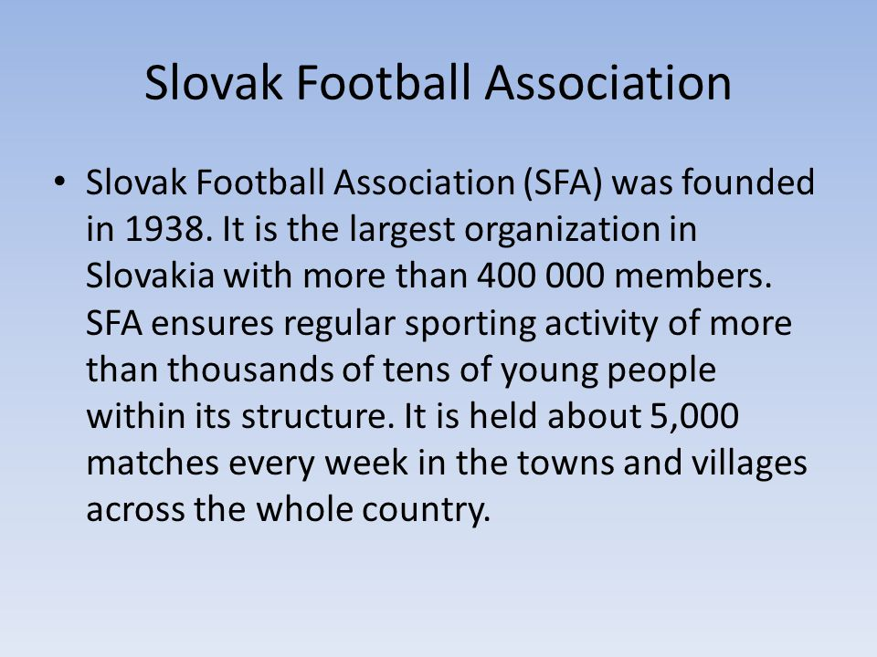 Slovak Football Association Slovak Football Association (SFA) was founded in 1938.