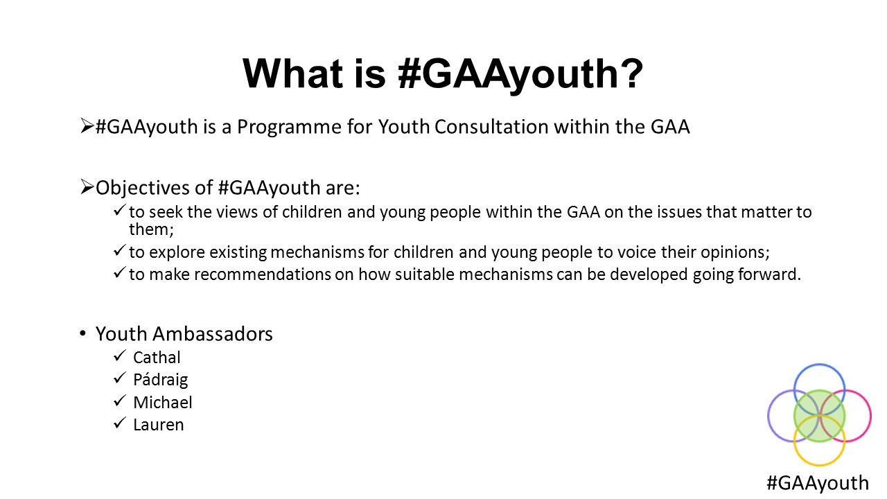 Partnership with the DCYA #GAAyouth Anne O'Donnell, Head of the Citizen Participation Unit Department of Children & Youth Affairs Better Outcomes, Brighter Futures: National Strategy on a Framework for Children & Young People 2014-2020