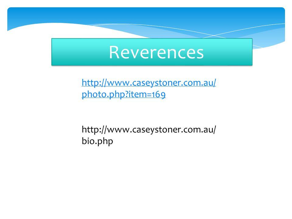 http://www.caseystoner.com.au/ photo.php?item=169 http://www.caseystoner.com.au/ bio.php Reverences