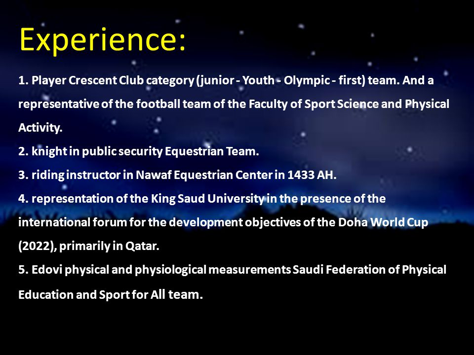 Experience: 1. Player Crescent Club category (junior - Youth - Olympic - first) team.