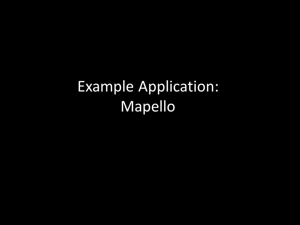Example Application: Mapello