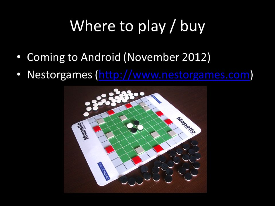 Where to play / buy Coming to Android (November 2012) Nestorgames (http://www.nestorgames.com)http://www.nestorgames.com