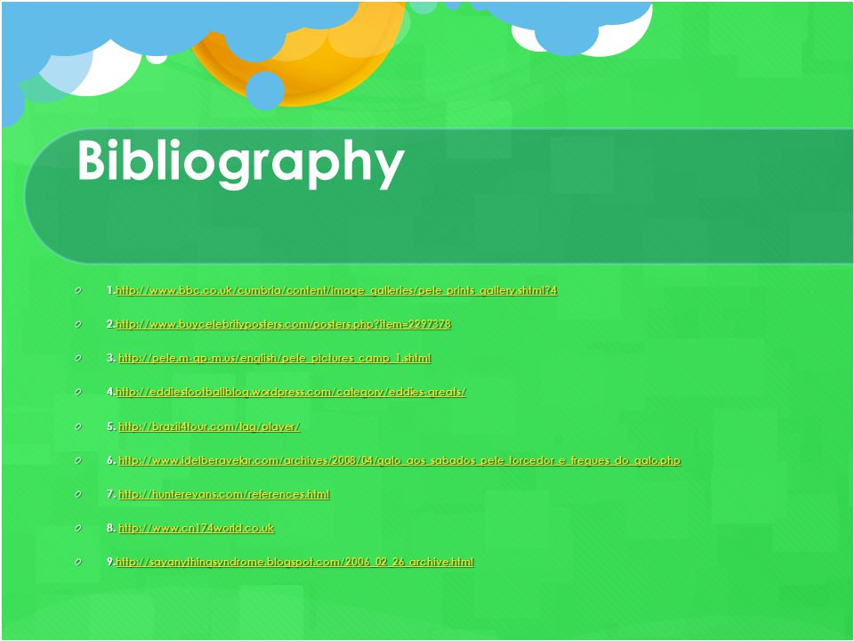 Bibliography 1.http://www.bbc.co.uk/cumbria/content/image_galleries/pele_prints_gallery.shtml?4 http://www.bbc.co.uk/cumbria/content/image_galleries/p