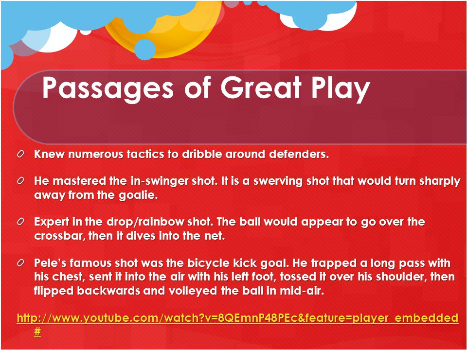 Passages of Great Play Knew numerous tactics to dribble around defenders.