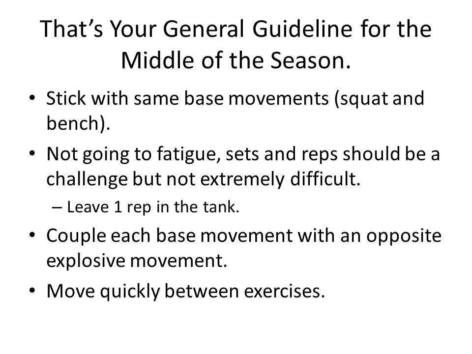 That's Your General Guideline for the Middle of the Season.