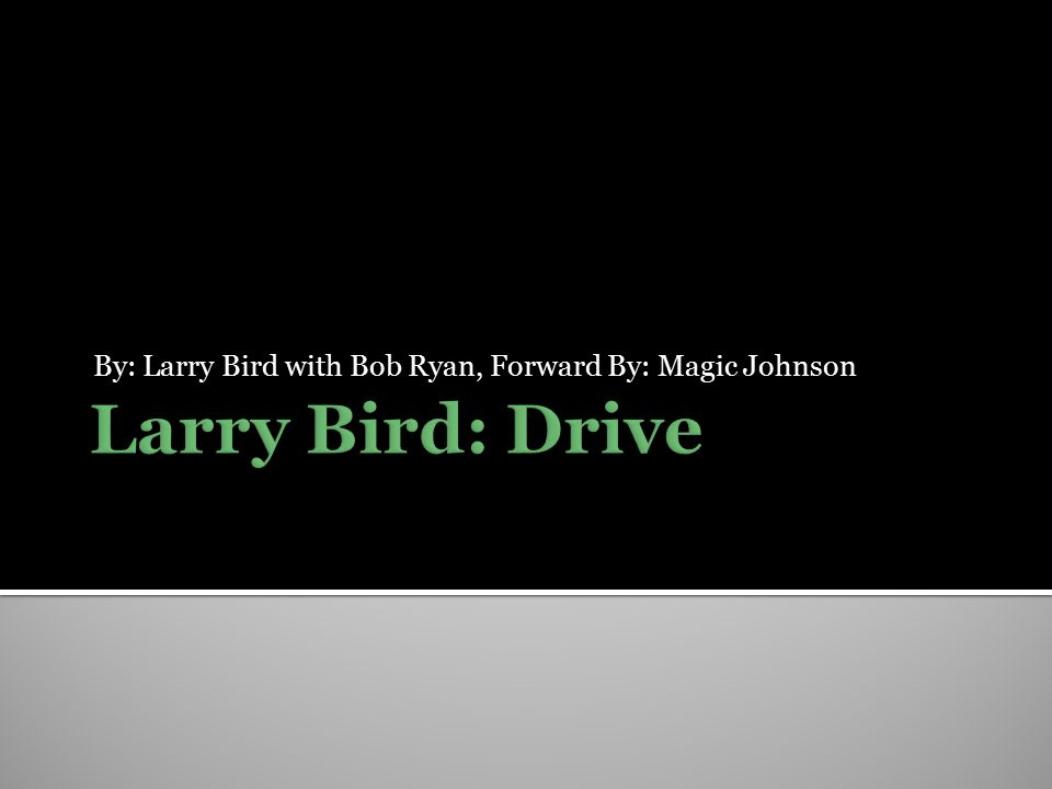 By: Larry Bird with Bob Ryan, Forward By: Magic Johnson