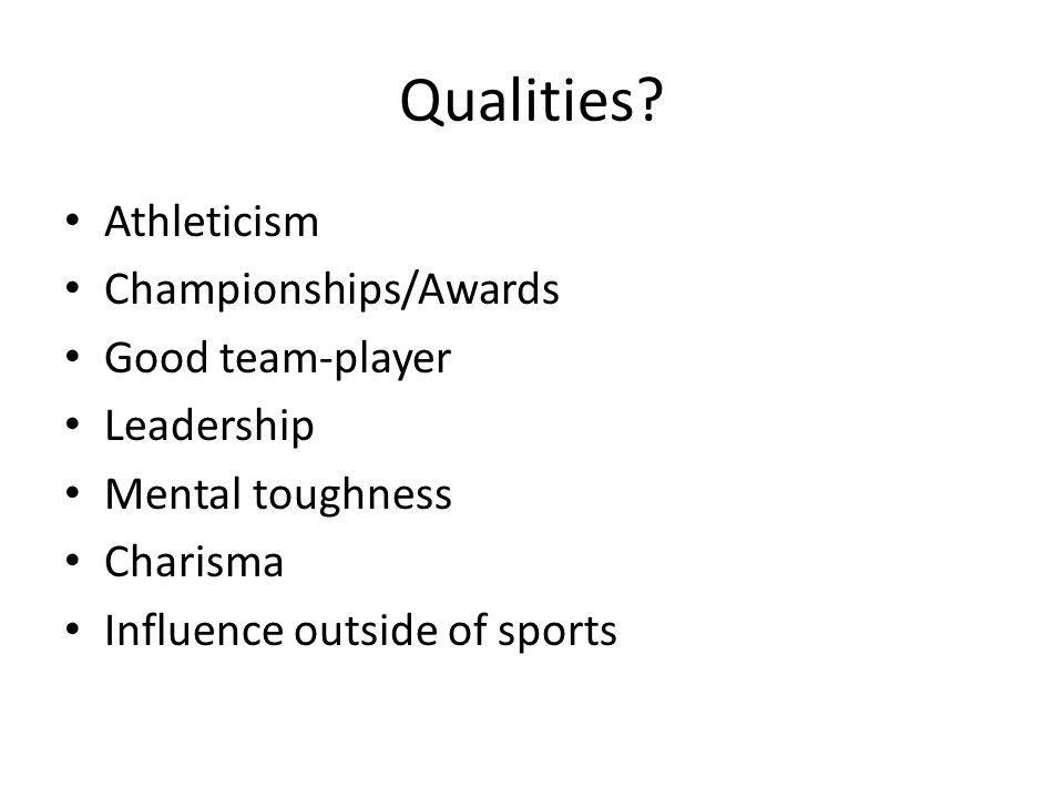 Qualities.