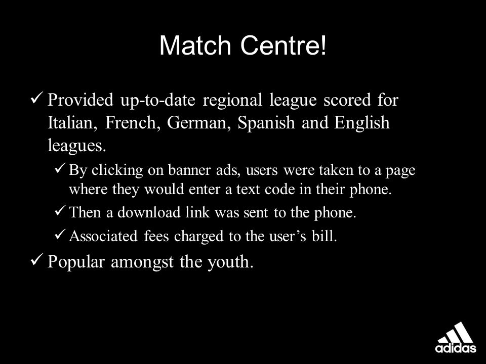 Match Centre! Provided up-to-date regional league scored for Italian, French, German, Spanish and English leagues. By clicking on banner ads, users we