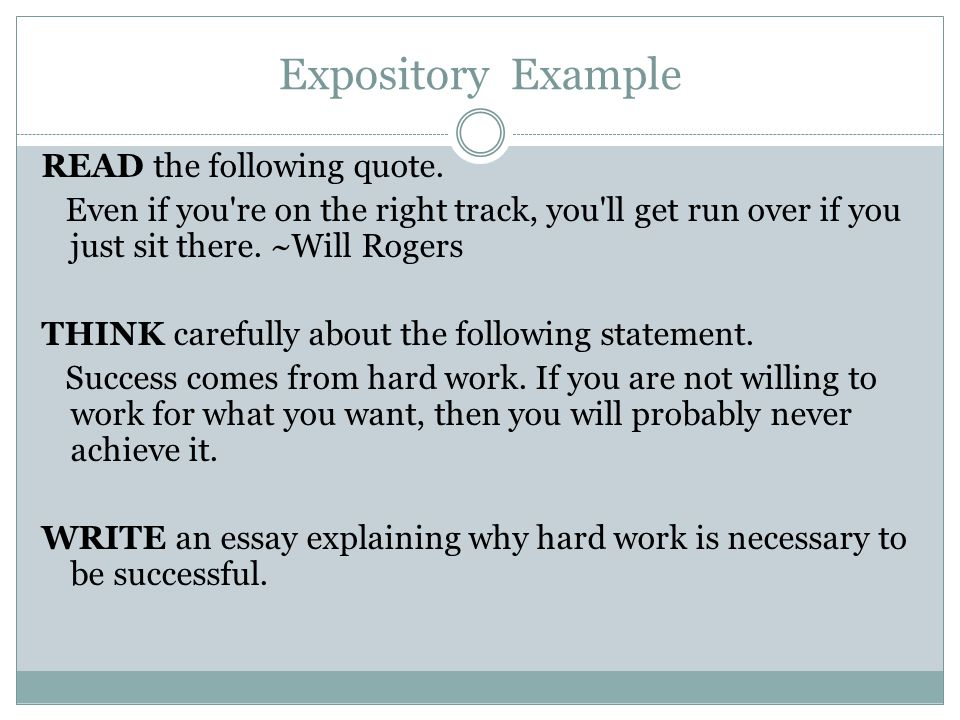 Expository Example READ the following quote. Even if you're on the right track, you'll get run over if you just sit there. ~Will Rogers THINK carefull