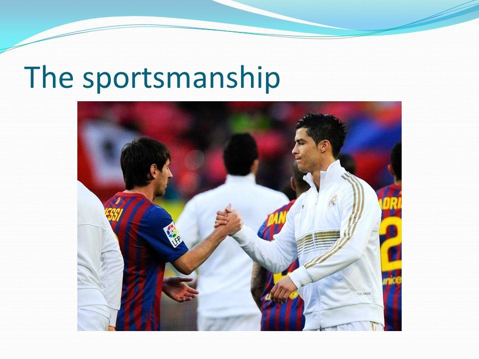 The sportsmanship