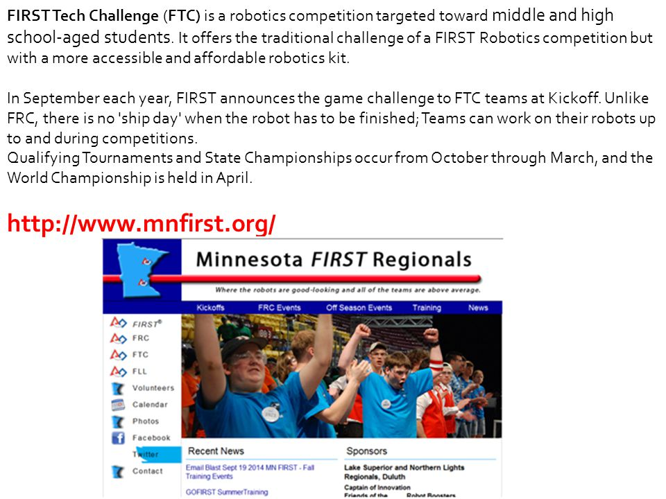 FIRST Tech Challenge (FTC) is a robotics competition targeted toward middle and high school-aged students. It offers the traditional challenge of a FI