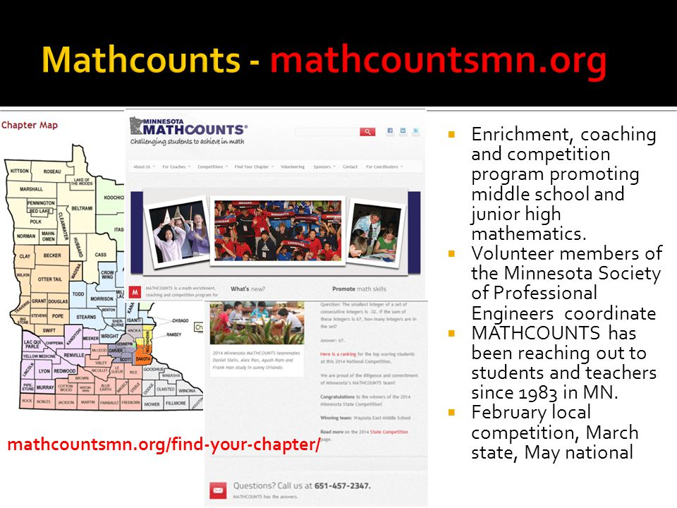  Enrichment, coaching and competition program promoting middle school and junior high mathematics.  Volunteer members of the Minnesota Society of Pr