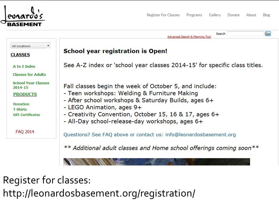 Register for classes: http://leonardosbasement.org/registration/
