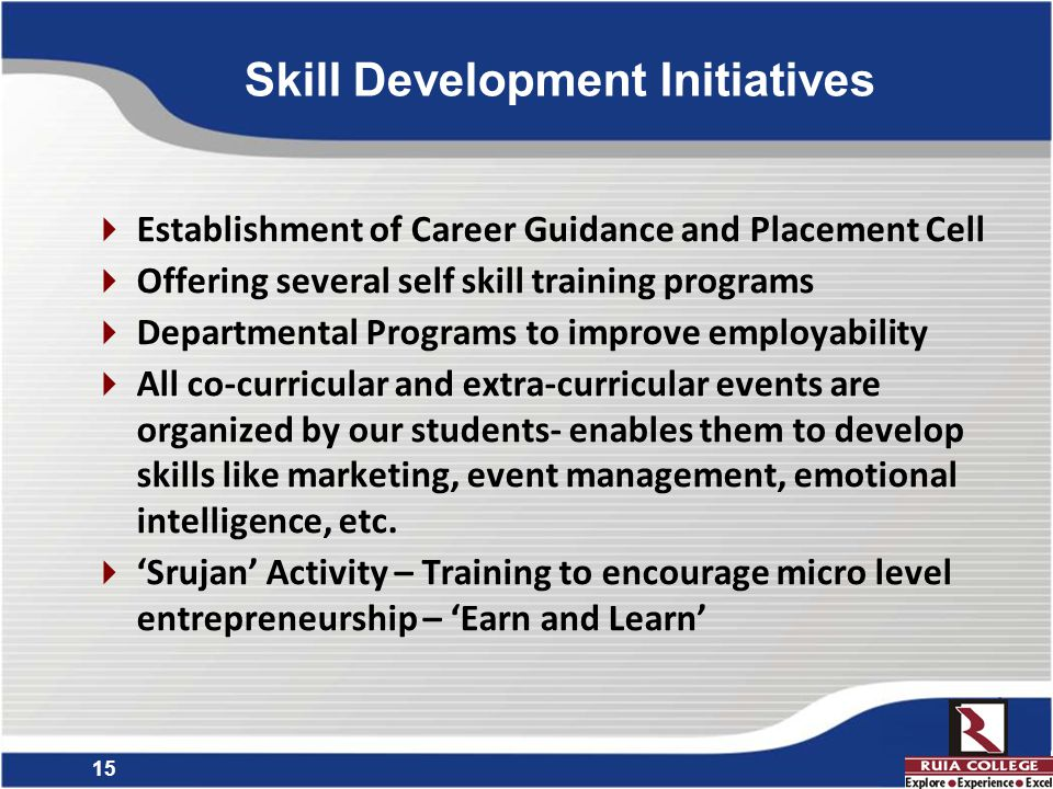 15  Establishment of Career Guidance and Placement Cell  Offering several self skill training programs  Departmental Programs to improve employability  All co-curricular and extra-curricular events are organized by our students- enables them to develop skills like marketing, event management, emotional intelligence, etc.