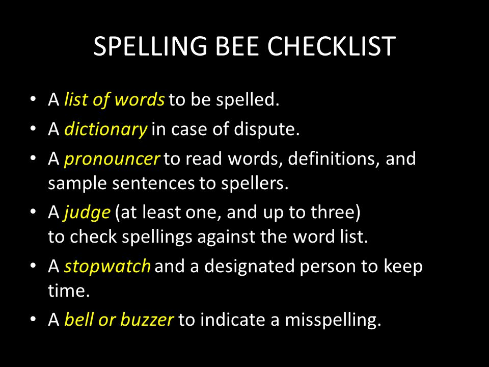 SPELLING BEE CHECKLIST list of words A list of words to be spelled.