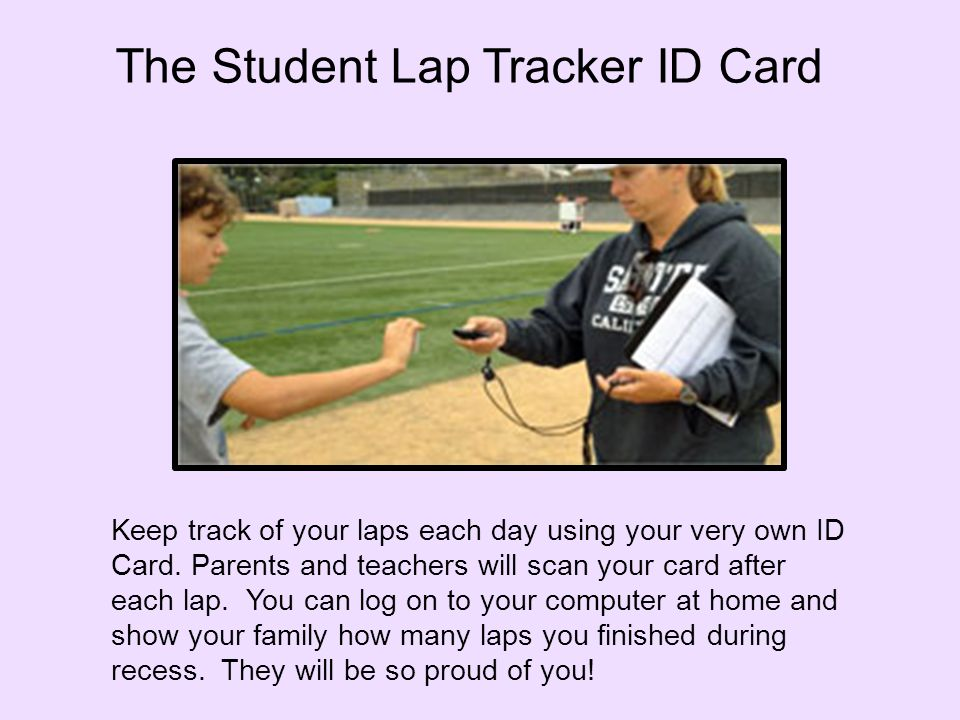 The Student Lap Tracker ID Card Keep track of your laps each day using your very own ID Card.