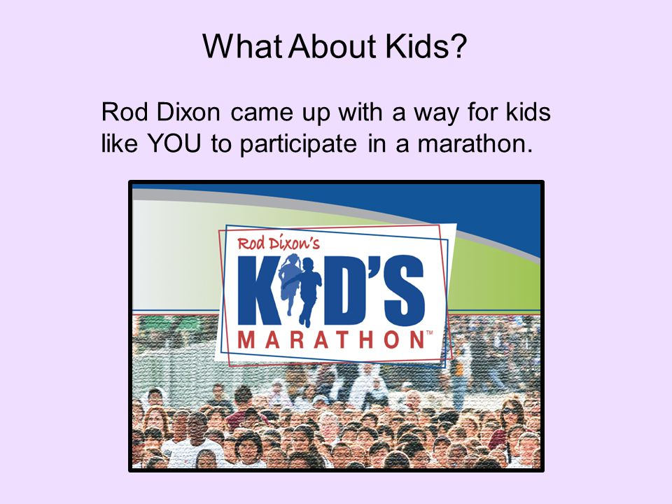 Rod Dixon came up with a way for kids like YOU to participate in a marathon. What About Kids
