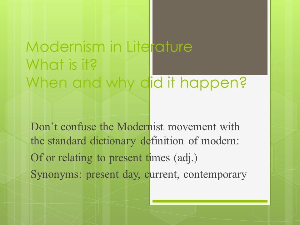Modernism in Literature What is it. When and why did it happen.