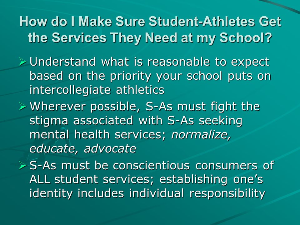 How do I Make Sure Student-Athletes Get the Services They Need at my School?  Understand what is reasonable to expect based on the priority your scho
