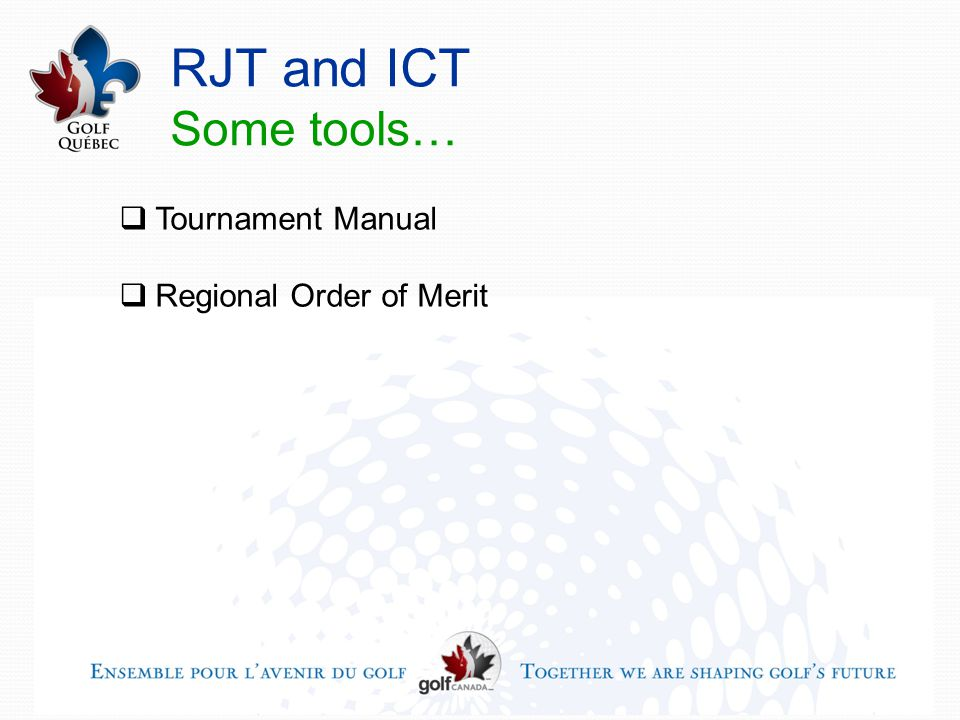 RJT and ICT Some tools…  Tournament Manual  Regional Order of Merit