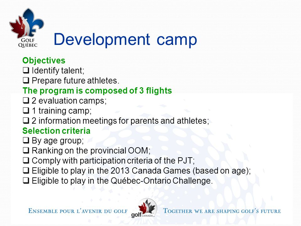 Development camp Objectives  Identify talent;  Prepare future athletes.