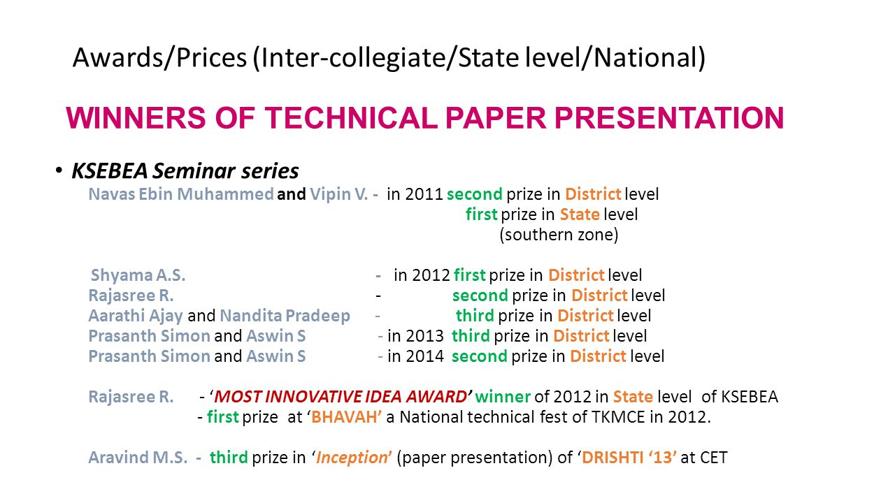 WINNERS OF TECHNICAL PAPER PRESENTATION KSEBEA Seminar series Navas Ebin Muhammed and Vipin V. - in 2011 second prize in District level first prize in