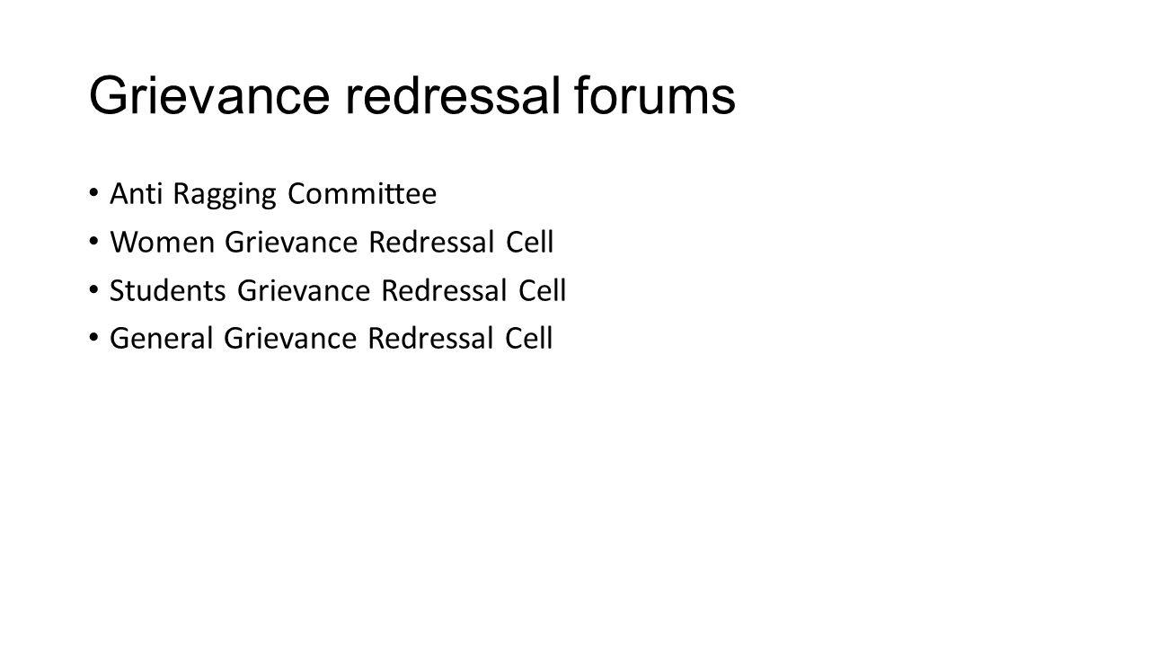 Grievance redressal forums Anti Ragging Committee Women Grievance Redressal Cell Students Grievance Redressal Cell General Grievance Redressal Cell