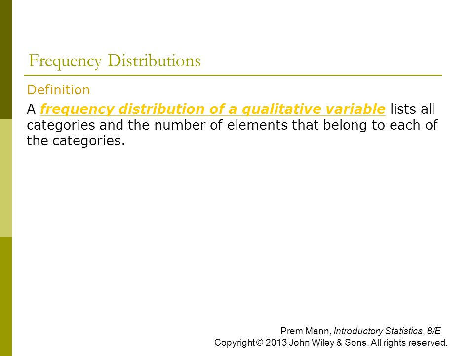 Frequency Distributions  Definition  A frequency distribution of a qualitative variable lists all categories and the number of elements that belong