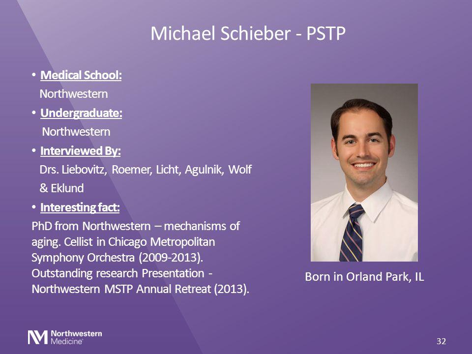 Michael Schieber - PSTP Medical School: Northwestern Undergraduate: Northwestern Interviewed By: Drs. Liebovitz, Roemer, Licht, Agulnik, Wolf & Eklund