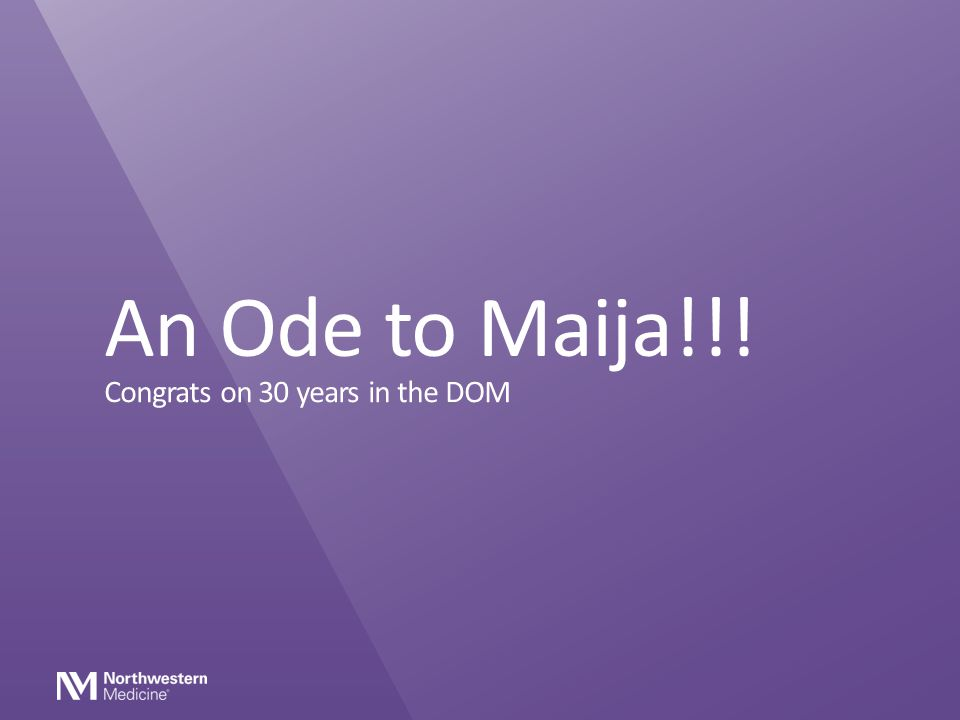 An Ode to Maija!!! Congrats on 30 years in the DOM