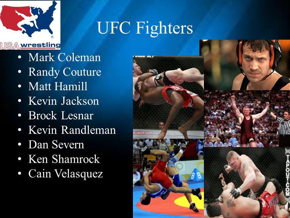 UFC Fighters Mark Coleman Randy Couture Matt Hamill Kevin Jackson Brock Lesnar Kevin Randleman Dan Severn Ken Shamrock Cain Velasquez
