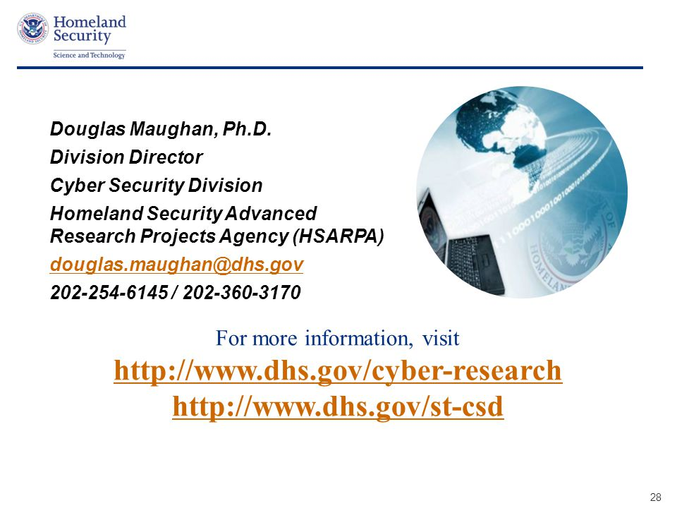 Presenter's Name June 17, 2003 For more information, visit http://www.dhs.gov/cyber-research http://www.dhs.gov/cyber-research http://www.dhs.gov/st-csd Douglas Maughan, Ph.D.